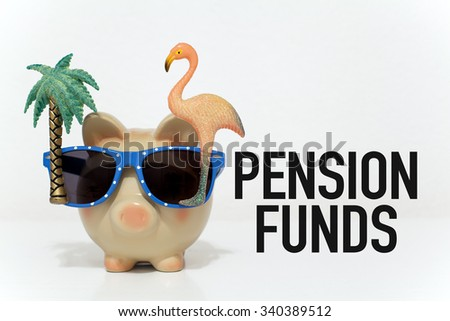 Pension Funds / Financial concept for retirement, savings for future - stock photo
