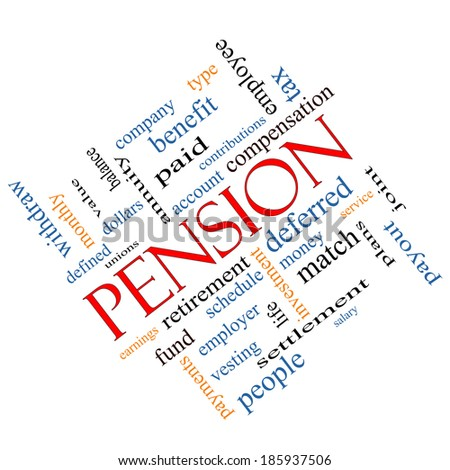 Pension Word Cloud Concept angled with great terms such as benefit, deferred, retirement and more. - stock photo
