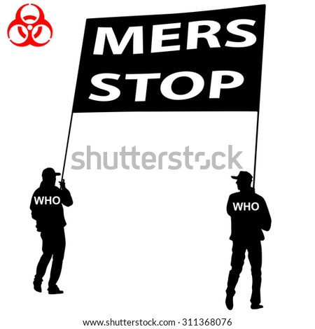 People carry a poster Stop MERS Corona Virus sign.  Illustration.
