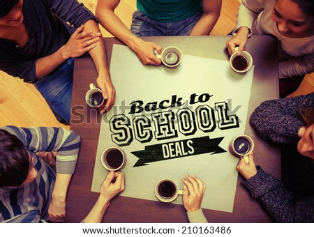 People sitting around table drinking coffee against back to school deals message