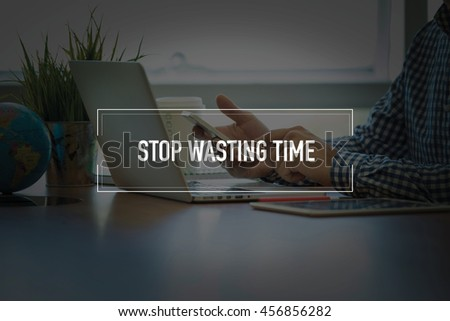 PEOPLE USING SMARTPHONE COMMUNICATION TECHNOLOGY  STOP WASTING TIME OFFICE CONCEPT - stock photo