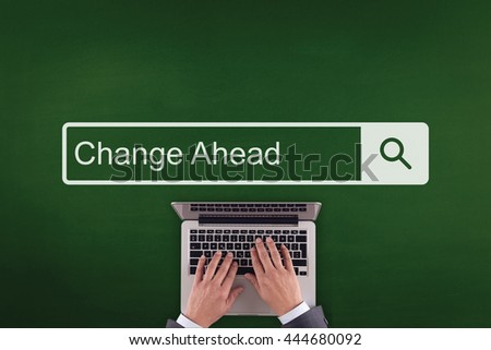 PEOPLE WORKING OFFICE COMMUNICATION  CHANGE AHEAD TECHNOLOGY SEARCHING CONCEPT - stock photo