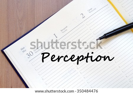 Perception text concept write on notebook with pen