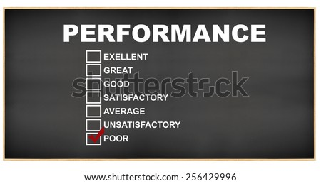 Performance Poor check box: Excellent, Great, Good, Satisfactory, Average, Unsatisfactory, Blackboard isolated on white background - stock photo