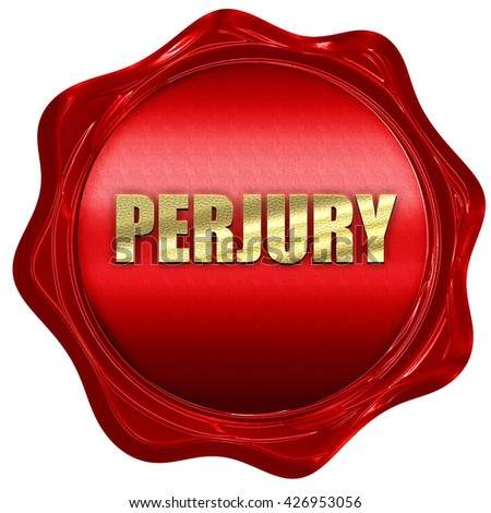 perjury, 3D rendering, a red wax seal - stock photo