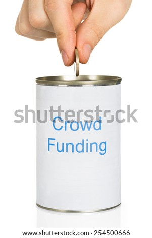 Person Inserting Coin In Can Labeled With Crowd Funding - stock photo