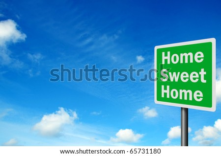 Photo realistic metallic reflective 'home sweet home' road sign, with space for your text - stock photo