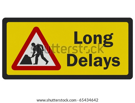 Photo realistic metallic reflective 'long delays' road sign, isolated on pure white