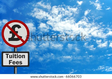 Photo realistic metallic, reflective 'no tuition fees' sign with space for your text / editorial overlay - stock photo