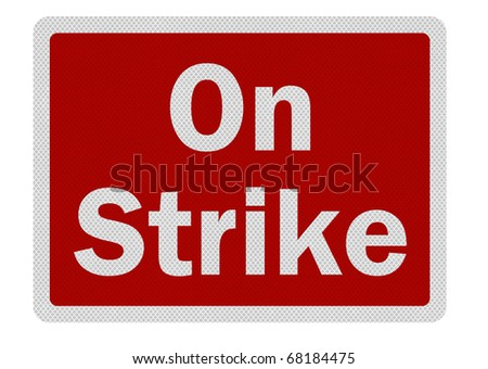 Photo realistic 'on strike' sign, isolated on white - stock photo