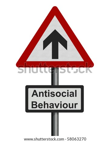 Photo realistic 'rise in antisocial behaviour' sign, isolated on white. UK government considering scrapping ASBOs.