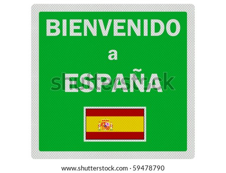 Photo realistic 'welcome to Spain sign (in Spanish - Bienvenido a Espana) isolated on white - stock photo