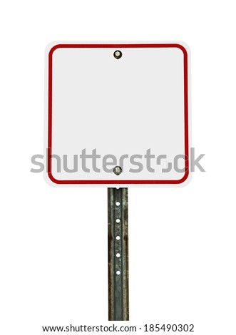Photograph of a blank square shaped white traffic sign with red border. All text letters have been removed. Isolated on a white background.  - stock photo