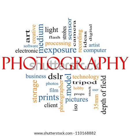 Photography Word Cloud Concept with great terms such as dslr, film, photographer, model, iso,  strobes, flash and more