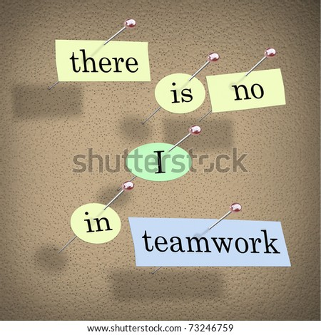Pieces of paper each containing a word pinned to a cork board reading There is No I in Teamwork
