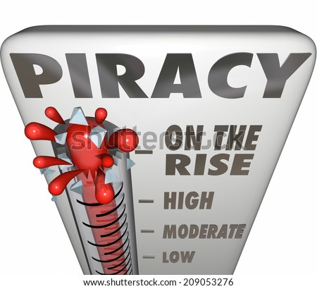 Piracy On the Rise words on a thermometer measuring illegal file sharing on internet torrent websites - stock photo