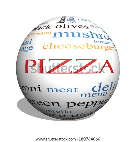 Pizza 3D sphere Word Cloud Concept with great terms such as pepperoni, menu, delivery and more. - stock photo
