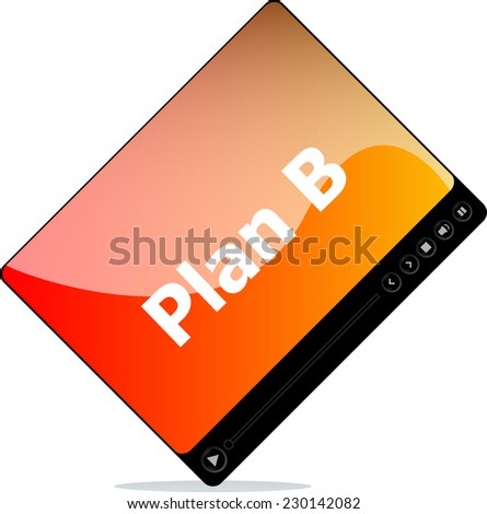 plan b on media player interface - stock photo
