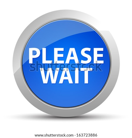 Please wait blue button - stock photo