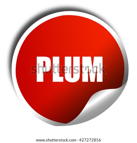 plum, 3D rendering, a red shiny sticker