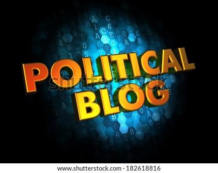 Political Blog Concept - Golden Color Text on Dark Blue Digital Background. - stock photo