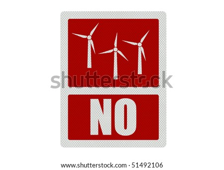 Political issue series: anti wind energy concept. Photo realistic sign, isolated on pure white - stock photo