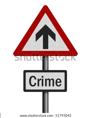 Political issue series: 'crime rate increase' concept. Photo realistic sign isolated on pure white