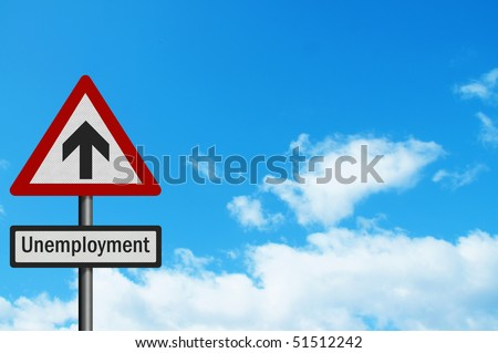Political issue series: 'sky high unemployment increases' concept. Photo realistic sign, against a blue sky. With space for your text / editorial overlay - stock photo