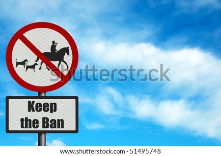 Political issues series: anti fox hunting concept. Photo realistic sign, against a blue sky. With space for your text / editorial overlay - stock photo