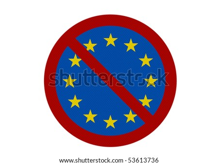 Political issues series: 'Euro-sceptic' concept. Photo realistic sign, isolated on pure white. - stock photo