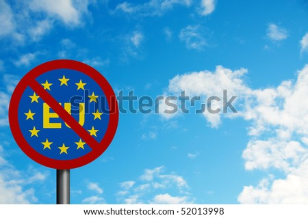 Political issues series: 'Euro-sceptic' concept with EU lettering. Photo realistic sign, with space for your text overlay / editorial
