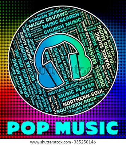 Pop Music Representing Sound Track And Songs - stock photo