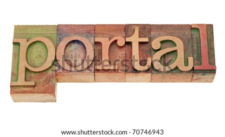 portal - internet entry point concept - isolated word in vintage wood letterpress printing blocks, stained by color inks