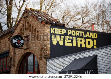 PORTLAND, OR - FEBRUARY 2, 2016: Keep Porltland Weird sign at a well known record store in downtown PDX. - stock photo