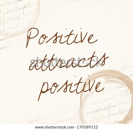 "Positive affirmation of law of attraction ""Positive attracts positive""  - stock photo"