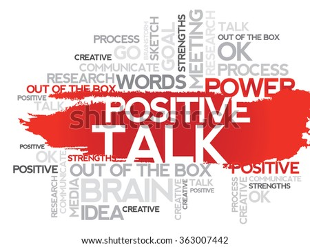POSITIVE TALK. Word business collage, background   - stock photo