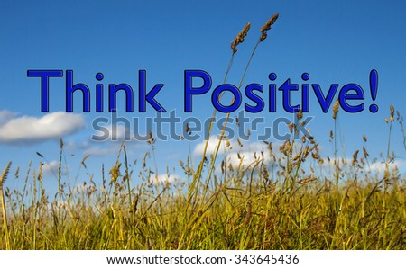 Positive Thinking, concept for business strategy, ideas, optimism and business acumen and attitude towards challenge, obstacles, hurdles and success. - stock photo