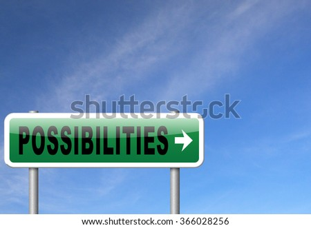 possibilities and opportunities alternatives achievement road sign billboard - stock photo