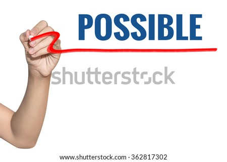 Possible word write on white background by woman hand holding highlighter pen - stock photo