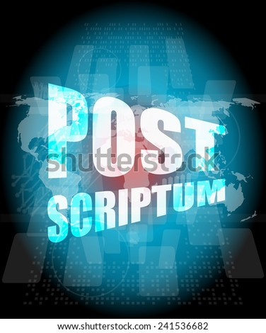 post scriptum on digital touch screen, business concept - stock photo