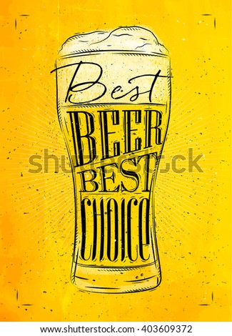 Poster beer glass lettering best beer best choice drawing in vintage style with coal on yellow paper background - stock photo