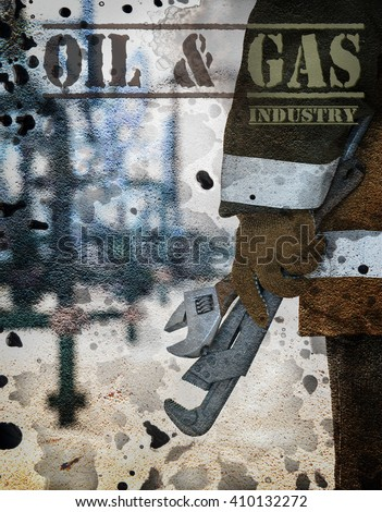 Poster of worker hand  with wrenches. Wellhead crude oil site background. Petroleum concept. Textured concrete grunge and petrol drops.