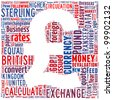 Pound Sterling symbol - text arrangement illustration. Financial and economic concept. - stock photo