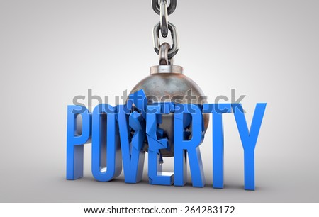 Poverty text being destroyed by wrecking ball - stock photo