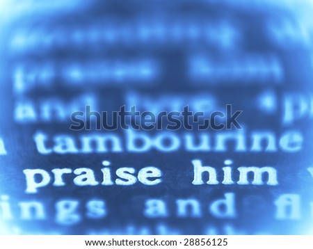 Praise God - macro shot of the Bible text - Psalm 150.