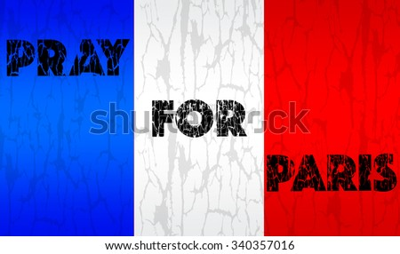 Pray for Paris. 13 November 2015.