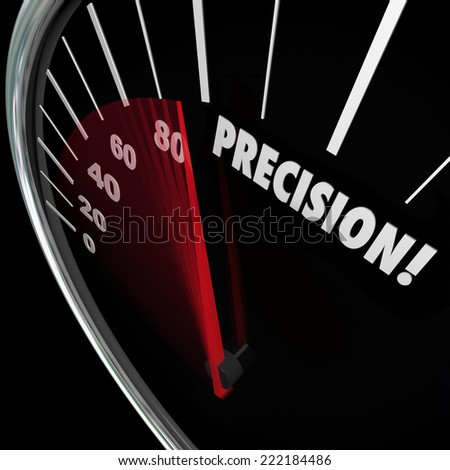 Precision word on a speedometer to illustrate accuracy, perfect aim and targeting and achieving a goal or mission - stock photo