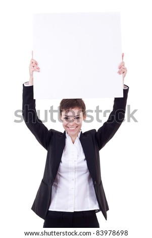Pretty business woman holding a white blank board over her head, on white background