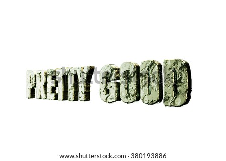 pretty good sign isolated on white background