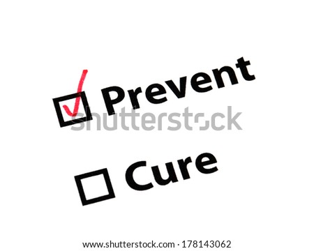 Prevent better than cure - stock photo